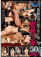 Miserable Girl Raped By Many Men 50 Men 240 Minutes Download