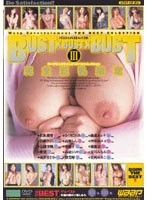 THE BEST BUST x BUST x BUST Big Tits ONLY 3 Download