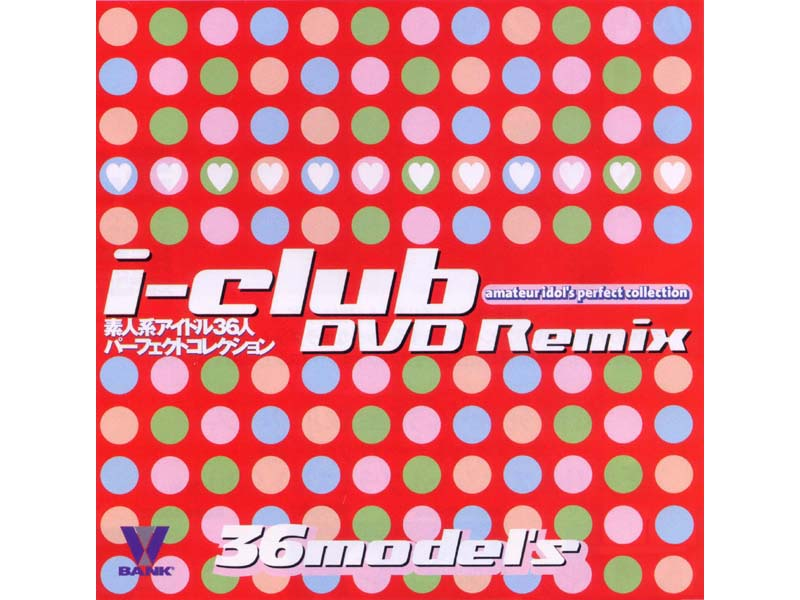 BNDV-00038 i-Club DVD Remix