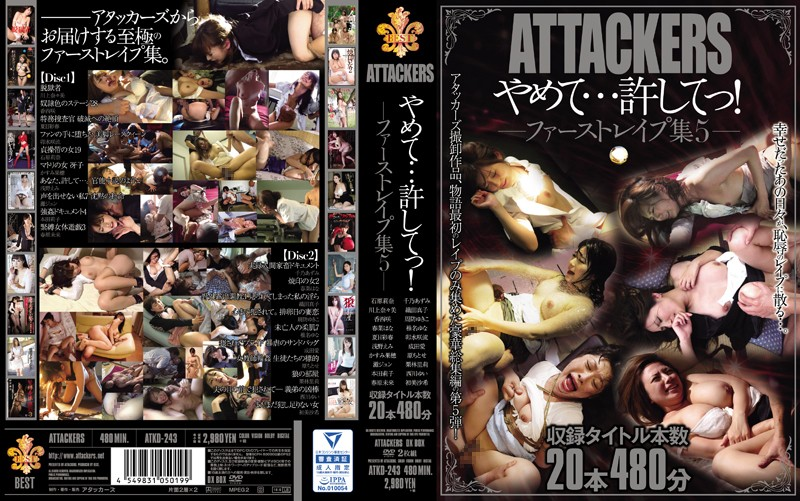 ATKD-243 ATTACKERS Stop... Please Stop! First Rape Collection 5