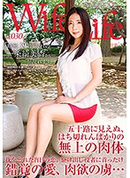 WifeLife Vol.030 Kimika Ichijo Was Born In Showa Year 39 And Now She's Going Cum Crazy She Was 53 Years Old At The Time of Filming Her Three Body Sizes Are 90/60/82 82 Download