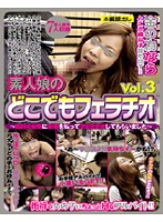 Amateur Girls Giving Blow Jobs Anywhere Vol. 3 -I Paid Random Women On The Street To Give Me A Blowjob- Download