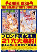 Angel Kisses The Greatest Hits. Double Blonde Beauties 21 Hole Gang Bang Cum Shots! Full penetration Double Feature. Download