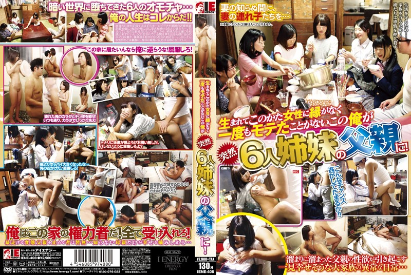 IENE-408 japan av I Have Never Been Popular With Women. But I Suddenly Become A Father Of Six Daughters!