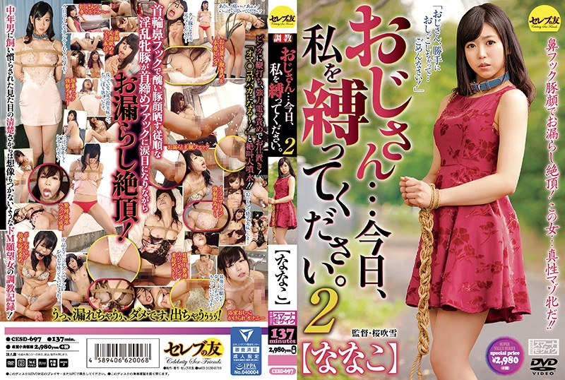 CESD-697 Hey Old Man... I Want You To Tie Me Up Today 2 Nanako