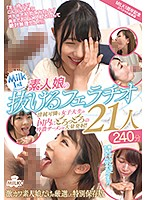 MILK 1-Year Commemorative Special Highlights Amateur Girls Give Hot Blowjob Action For Your Nookie Pleasure 21 Girls/240 Minutes Download