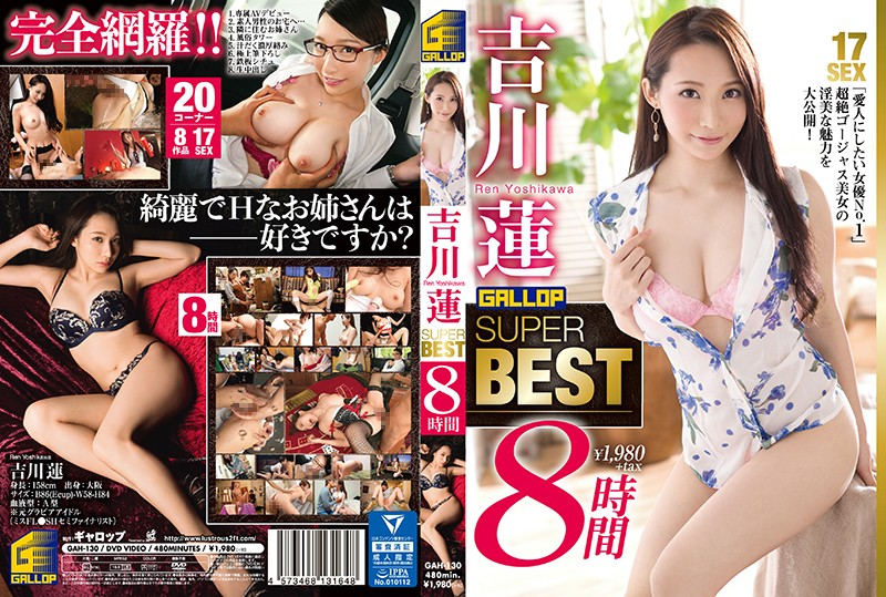 GAH-130 porn japanese Ren Yoshikawa Best Collection 8 Hours