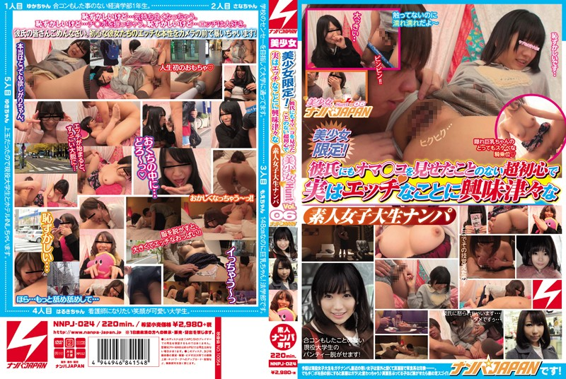 NNPJ-024 Young Hotties Only! Picking Up Amateur College Girls Who Look So Innocent They Haven't Even Shown Their Boyfriends Their Pussies... But Are Actually Way Into Sex! Japan Pickups! Beautiful Girl Hunt vol. 06